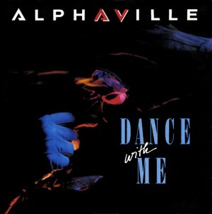 Alphaville- Dance With Me