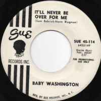 Baby Washington- It'll Never Be Over For Me