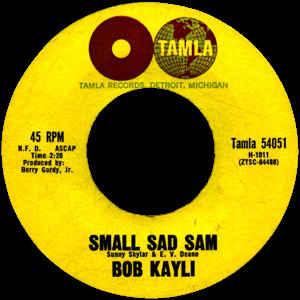 Bob Kayli- Small Sad Sam/ Tie Me Tight