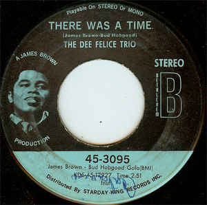 Dee Felice Trio- There Was A Time/ Oh Happy Day