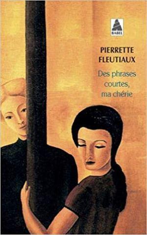 Des phrases courtes, ma chérie de Pierrette Fleutiaux