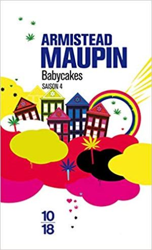 Chroniques de San Francisco, n° 4 : Babycakes  de Armistead Maupin