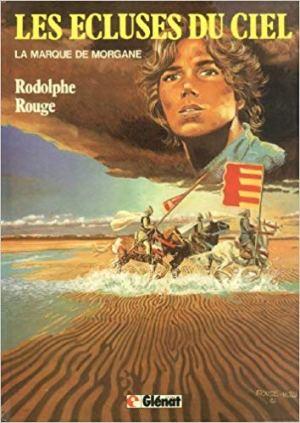 Les Ecluses du ciel, tome 1 : La marque de Morgane de Rodolphe & Michel Rouge