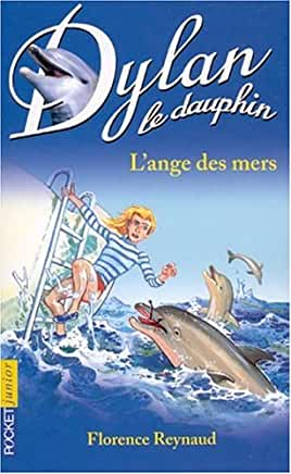 Dylan le dauphin, tome 2 : L'ange des mers de  Florence Reynaud