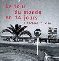 Le Tour du monde en 14 jours. 7 escales, 1 visa de Raymond Depardon