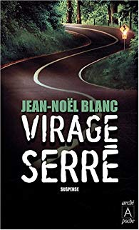 Virage serré de Jean-Noël Blanc