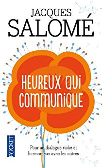 Heureux qui communique de Jacques Salomé