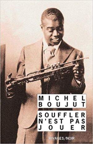 Souffler n'est pas jouer de  Michel Boujut
