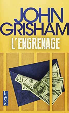 L'engrenage de John GRISHAM