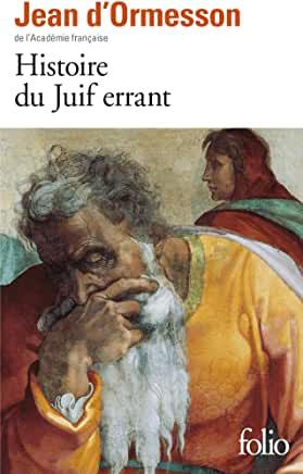 Histoire du Juif errant de Jean d'Ormesson