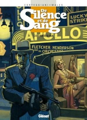 De Silence et de Sang - Tome 3: Dix années de folie de Corteggiani & Barison
