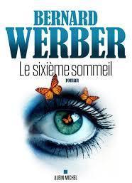 Le sixième sommeil de Bernard Werber
