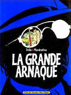 La grande arnaque de Carlos Trillo & Domingo Mandrafina