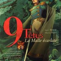 9 Têtes, tome 1: La Malle écarlate de Tiburce Oger et Igor David
