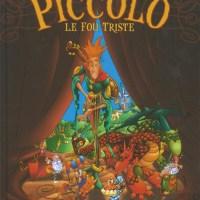 Contes et récits de Maître Spazi: tome 1: Piccolo le fou triste de Filippi & Cécil