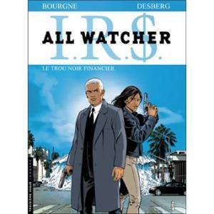 IRS - All Watcher Tome 7 : Le trou noir financier de Marc Bourgne & Stephen Desberg