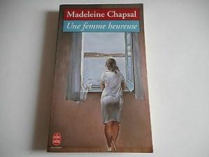 Une femme heureuse de Madeleine Chapsal