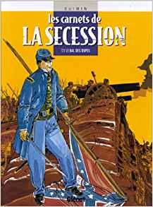 Les Carnets de la Sécession, tome 1 : Le bal des dupes de Claude Guimin