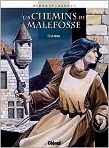 Les Chemins de Malefosse, tome 7 : La Vierge de Bardet & Dermaut