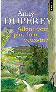 Allons voir plus loin, veux-tu ? Anny Duperey