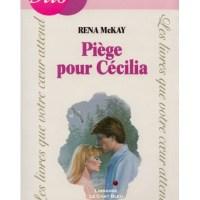 Piège pour Cecilia de Rena McKAY