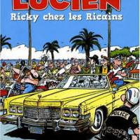 Lucien (et cie): tome 7: Ricky chez les Ricains de Frank Margerin