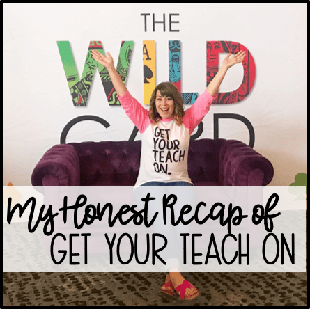 An Honest Recap of Get Your Teach On