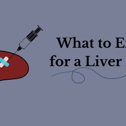 What to Expect for a Liver Biopsy Part 2: Prep & Recovery