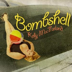 "Kelly MacFarland, ""Bombshell"""
