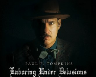 "Review: Paul F. Tompkins, ""Laboring Under Delusions: Live in Brooklyn"""