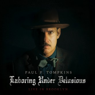 """Review: Paul F. Tompkins, """"Laboring Under Delusions: Live in Brooklyn"""""""