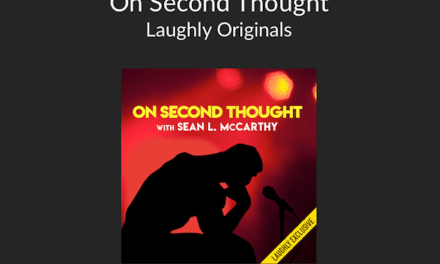 On Second Thought with Sean L. McCarthy, a Laughly exclusive series