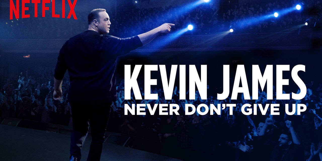 "Review: Kevin James, ""Never Don't Give Up,"" on Netflix"