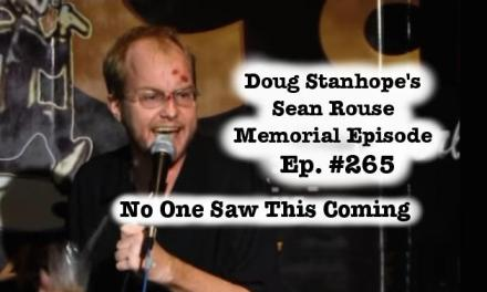 Listen to and read Doug Stanhope deliver eulogies for Sean Rouse