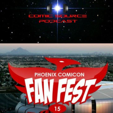 The Comic Source Podcast 047 incl Phoenix Fan Fest 2015 recap