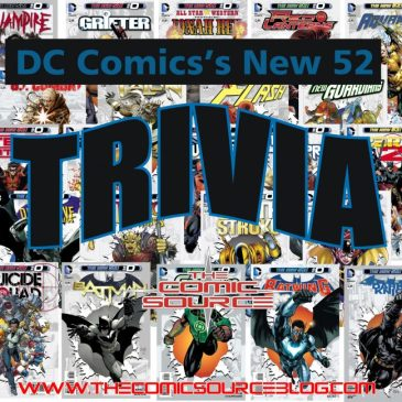 The Comic Source Podcast 096 New 52 Trivia