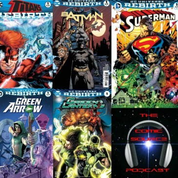 The Comic Source Podcast Episode 114 DC Rebirth Week 3