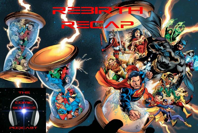 The Comic Source Podcast Episode 124 DC Rebirth Recap