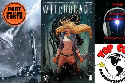 The Comic Source Podcast Episode 205 – Top Cow Thursday Port of Earth #3 & Witchblade #2