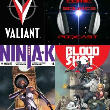 The Comic Source Podcast Episode 229 – Valiant Sunday – Bloodshot Salvation #6 & Ninja-K #4