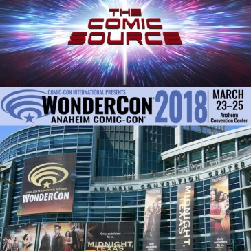 The Comic Source Podcast Episode 262 – Wondercon 2018 Preview