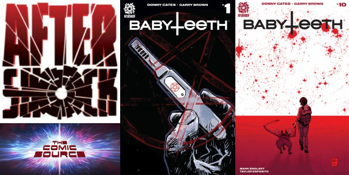 The Comic Source Podcast Episode 295 – AfterShock Monday – Babyteeth Spotlight