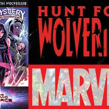 The Comic Source Podcast Episode 334 – Hunt for Wolverine Mystery in Madripoor #1