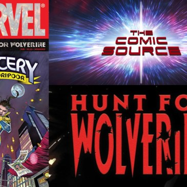 The Comic Source Podcast Episode 439 – Hunt for Wolverine Spotlight: Mystery in Madripoor #3