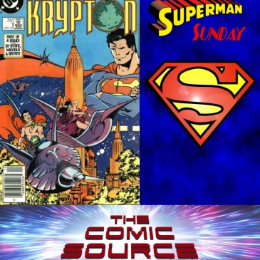 The Comic Source Podcast Episode 494 – Superman Sunday: The Byrne Era Episode #1 -World of Krypton #1
