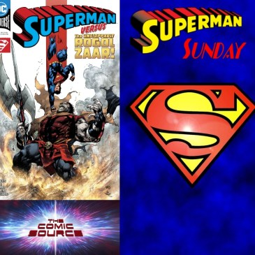 The Comic Source Podcast Episode 506 – Superman Sunday #3