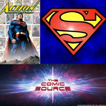 The Comic Source Podcast Episode 570 – LACC Superman Panel and Action Comics #1000 Hardcover