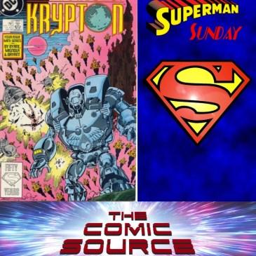 The Comic Source Podcast Episode 589 – Superman Sunday: Chronology – World of Krypton #2
