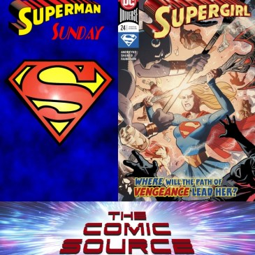 The Comic Source Podcast Episode 608 – Superman Sunday: Supergirl #24