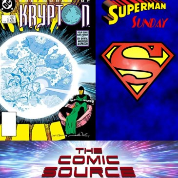 The Comic Source Podcast Episode 627 – Superman Sunday: Chronology – World of Krypton #3